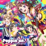 【お知らせ】Poppin'Party「Poppin'on!」 本日より各サイトにて配信開始!