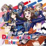 【お知らせ】2019年5月15日(水)発売! Poppin'Party 14th Single「Dreamers Go!/Returns」試聴動画公開!(※動画)【04/03 更新】