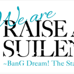 【お知らせ】7/15(水)~19(日)開催予定の舞台「We are RAISE A SUILEN〜BanG Dream! The Stage〜」集客を伴う開催、全公演の有料配信、一部公演のライブ・ビューイングの実施が決定!開催に伴い、再抽選の申込受付を開始!