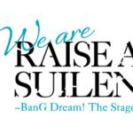 【お知らせ】舞台「We are RAISE A SUILEN~BanG Dream! The Stage~」千秋楽公演のアーカイブ配信を記念して、同時再生&実況企画開催!