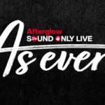 【お知らせ】Afterglow Sound Only Live「As ever」開催記念スタープレゼント!