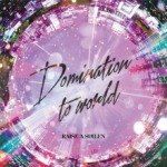 【お知らせ】RAISE A SUILENの8th Single「Domination to world」発売記念プレゼント!